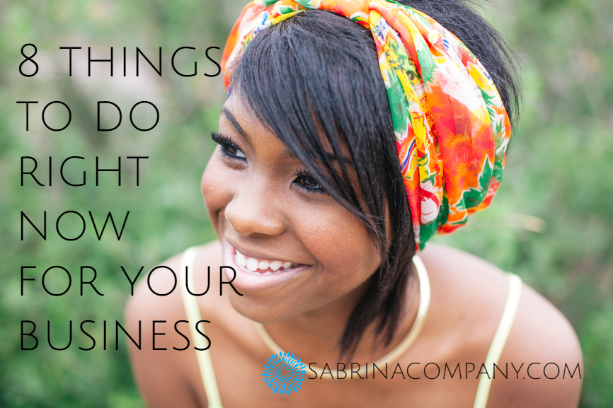 8 things to do right now for your business