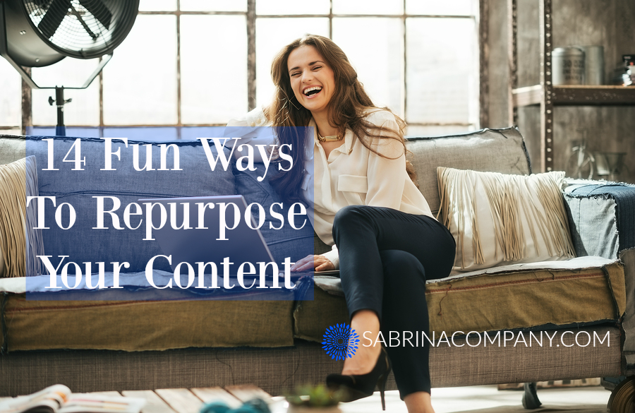 14 Ways To Repurpose Your Content