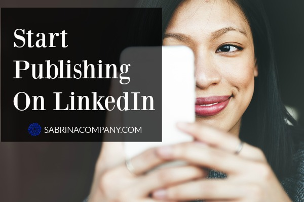 Start Publishing On LinkedIn