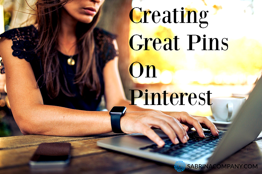 Creating Great Pins On Pinterest