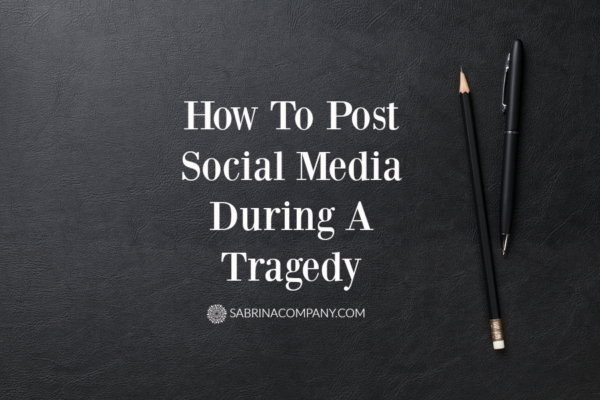 How To Post Social Media During A Tragedy