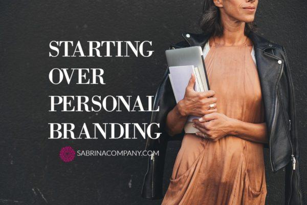 Starting Over Branding Yourself