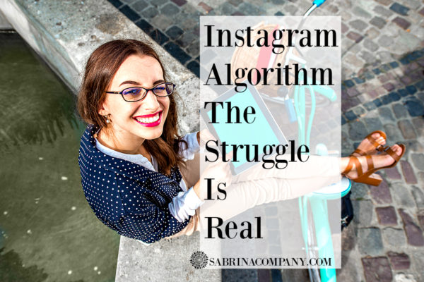 Instagram Algorithm – The Struggle Is Real